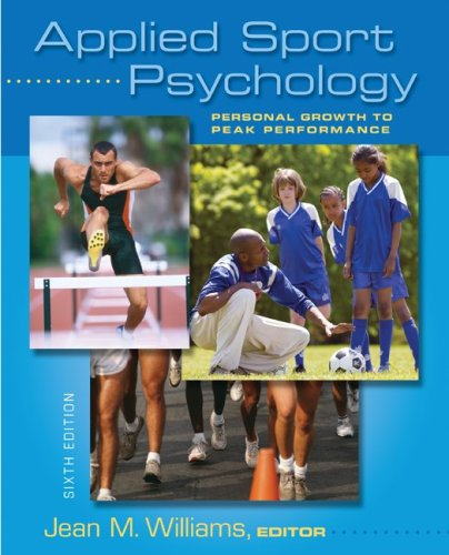 Applied Sport Psychology: Personal Growth to Peak Performance 9780073376530