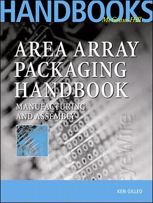 Area Array Packaging Handbook: Manufacturing and Assembly 9780071374934