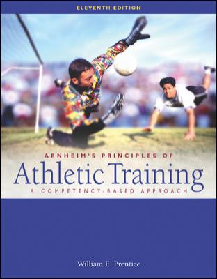 Arnheim's Principles of Athletic Training: A Competency-Based Approach 9780072461756