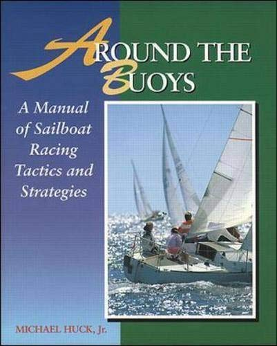 Around the Buoys: A Manual of Sailboat Racing Tactics and Strategy 9780070308176