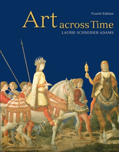 Used College Textbooks >> Art Across Time - 4th Edition by Laurie Schneider Adams ...