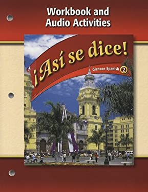 Asi Se Dice!, Volume 2: Workbook And Audio Activities 9780078883828