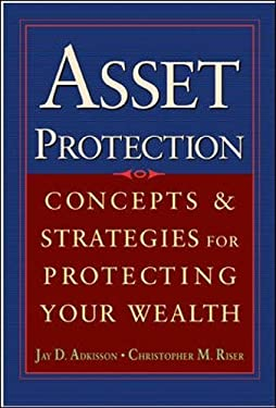 Asset Protection: Concepts and Strategies for Protecting Your Wealth 9780071432160