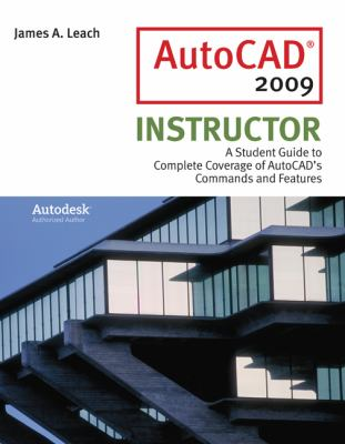 AutoCAD 2009 Instructor: A Student Guide to Complete Coverage of AutoCAD's Commands and Features 9780073375342