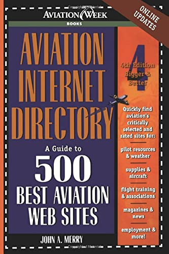 Aviation Internet Directory: A Guide to 500 Best Aviation Web Sites 9780071372169