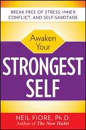 Awaken Your Strongest Self: Break Free of Stress, Inner Conflict, and Self-Sabotage 261983