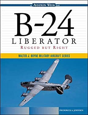 B-24 Liberator: Rugged But Right 9780071344487
