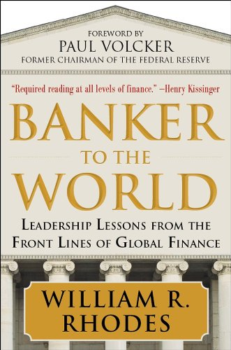 Banker to the World: Leadership Lessons from the Front Lines of Global Finance 9780071704250