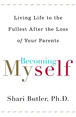 Becoming Myself: Living Life to the Fullest After Losing Your Parents