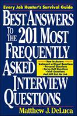 Best Answers to the 201 Most Frequently Asked Interview Questions 9780070163577