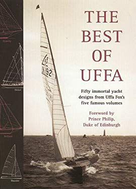 Best of Uffa: 50 Great Yacht Designs from Uffa Fox's Five Famous Volumes 9780070658240