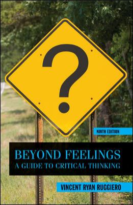 Beyond Feelings: A Guide to Critical Thinking 9780078038181