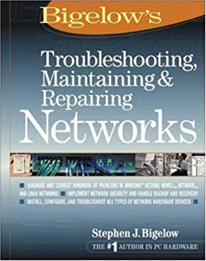Bigelow's Troubleshooting, Maintaining & Repairing Networks 9780072222579