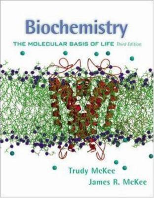 Biochemistry: The Molecular Basis of Life 9780072315929