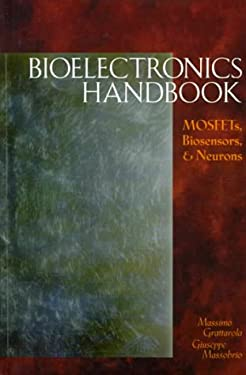 Bioelectronics Handbook: Mosfets, Biosensors, & Neurons