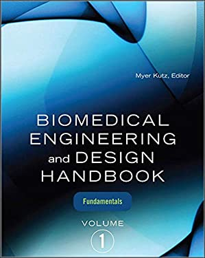 Biomedical Engineering and Design Handbook, Volume 1: Fundamentals 9780071498388