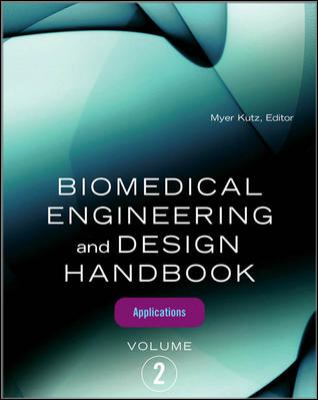 Biomedical Engineering and Design Handbook, Volume 2: Applications 9780071498395