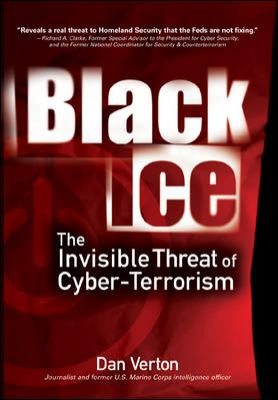 Black Ice: The Invisible Threat of Cyber-Terrorism 9780072227871
