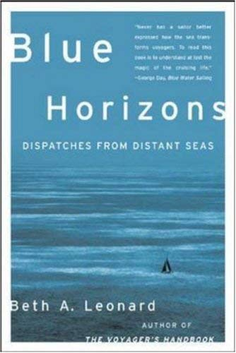 Blue Horizons: Dispatches from Distant Seas 9780071479585