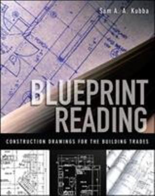 Blueprint Reading: Construction Drawings for the Building Trades