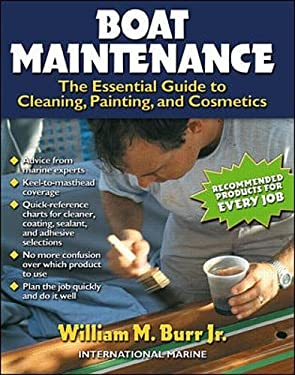 Boat Maintenance: The Essential Guide Guide to Cleaning, Painting, and Cosmetics 9780071357036