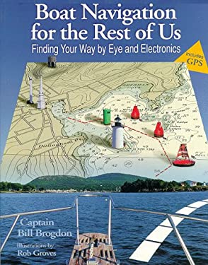 Boat Navigation for the Rest of Us: Finding Your Way by Eye and Electronics 9780070081642