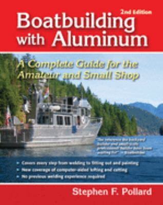 Boatbuilding with Aluminum: A Complete Guide for the Amateur and Small Shop 9780071443180