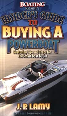 Boating Magazine's Insider's Guide to Buying a Powerboat: Featuring Tips and Traps for the Smart Boat Buyer 9780071351508