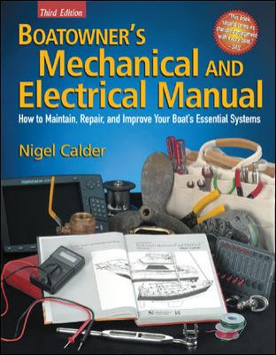 Boatowner's Mechanical and Electrical Manual: How to Maintain, Repair, and Improve Your Boat's Essential Systems 9780071432382