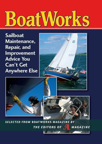 Boatworks: Sailboat Maintenance, Repair, and Improvement Advice You Can't Get Anywhere Else 9780071497077