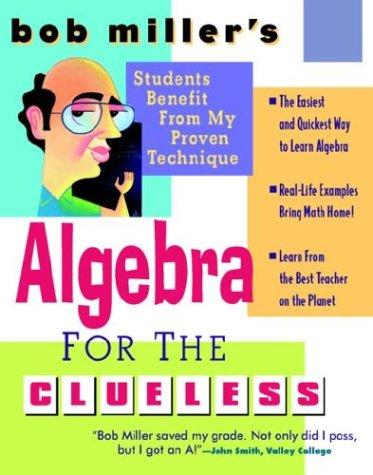 Bob Miller's Algebra for the Clueless 9780070434257