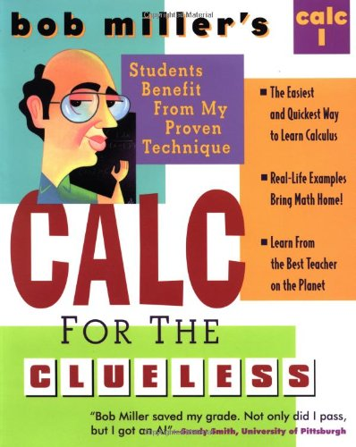 Bob Miller's Calc for the Clueless: Calc I 9780070434080