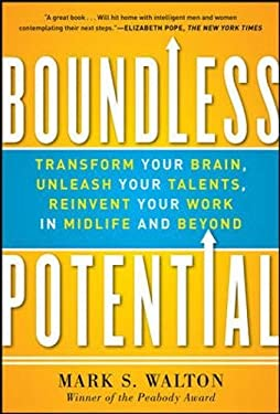 Boundless Potential: Transform Your Brain, Unleash Your Talents, and Reinvent Your Work in Midlife and Beyond 9780071787857