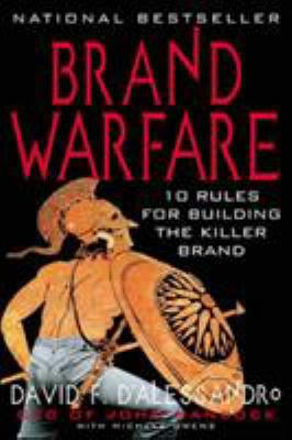 Brand Warfare: 10 Rules for Building the Killer Brand: 10 Rules for Building the Killer Brand 9780071398503
