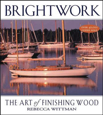 Brightwork: The Art of Finishing Wood 9780071486576