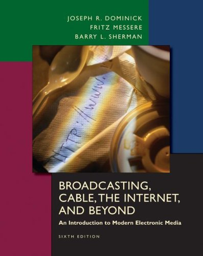 Broadcasting, Cable, the Internet and Beyond: An Introduction to Modern Electronic Media 9780073135809