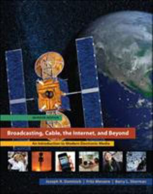 Broadcasting, Cable, the Internet, and Beyond: An Introduction to Modern Electronic Media 9780073512037