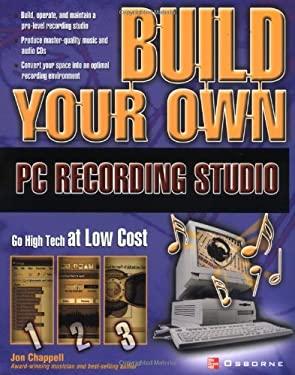 Build Your Own PC Recording Studio 9780072229042