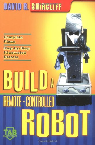 Build a Remote-Controlled Robot 9780071385435