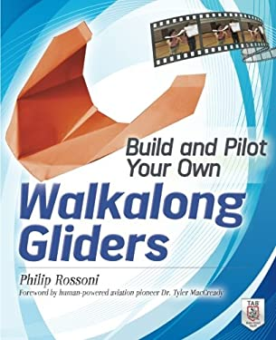 Build and Pilot Your Own Walkalong Gliders 9780071790550
