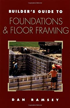 Builder's Guide to Foundations and Floor Framing 9780070525528