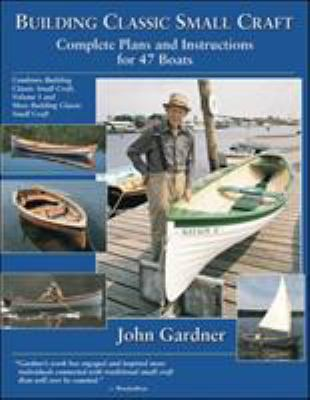 Building Classic Small Craft: Complete Plans and Instructions for 47 Boats 9780071427975