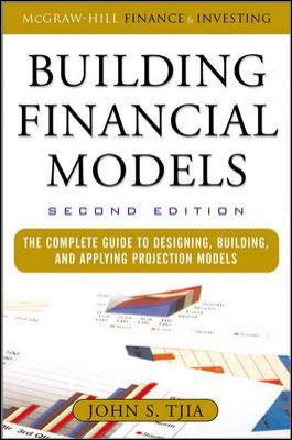 Building Financial Models: The Complete Guide to Designing, Building, and Applying Projection Models 9780071608893