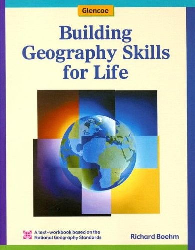 Building Geography Skills for Life Student Text-Workbook 9780078257995