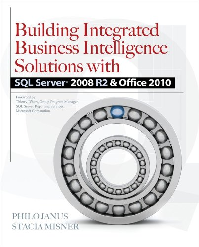 Building Integrated Business Intelligence Solutions with SQL Server 2008 R2 & Office 2010 9780071716734