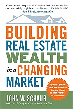 Building Real Estate Wealth in a Changing Market: Reap Large Profits from Bargain Purchases in Any Economy 9780071494120