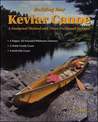 Building Your Kevlar Canoe: A Foolproof Method and Three Foolproof Designs 9780070430365