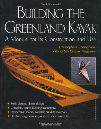 Building the Greenland Kayak: A Manual for Its Construction and Use 9780071392372