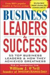 Business Leaders & Success: 55 Top Business Leaders & How They Achieved Greatness 253485