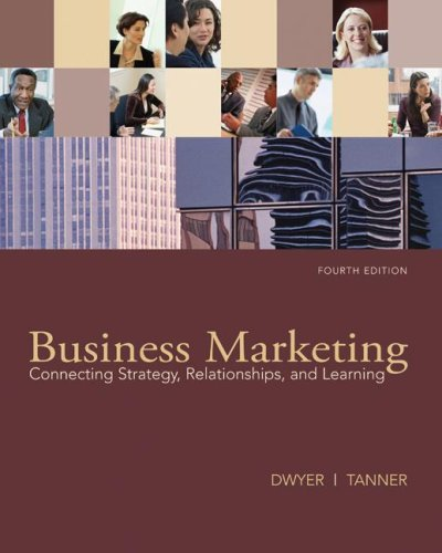 Business Marketing: Connecting Strategy, Relationships, and Learning 9780073529905